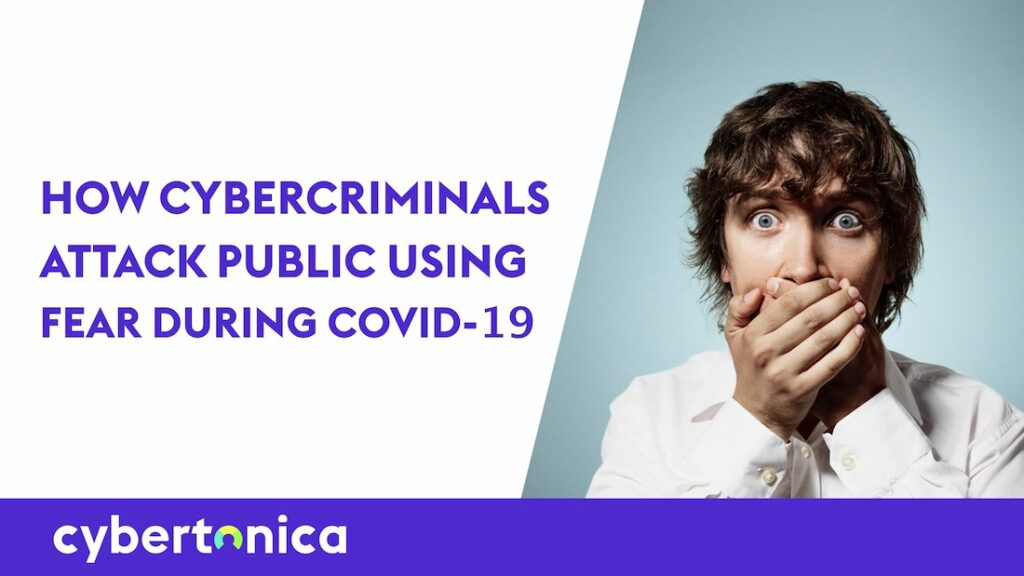 How Cyber criminals are using fear of Covid19 against the public