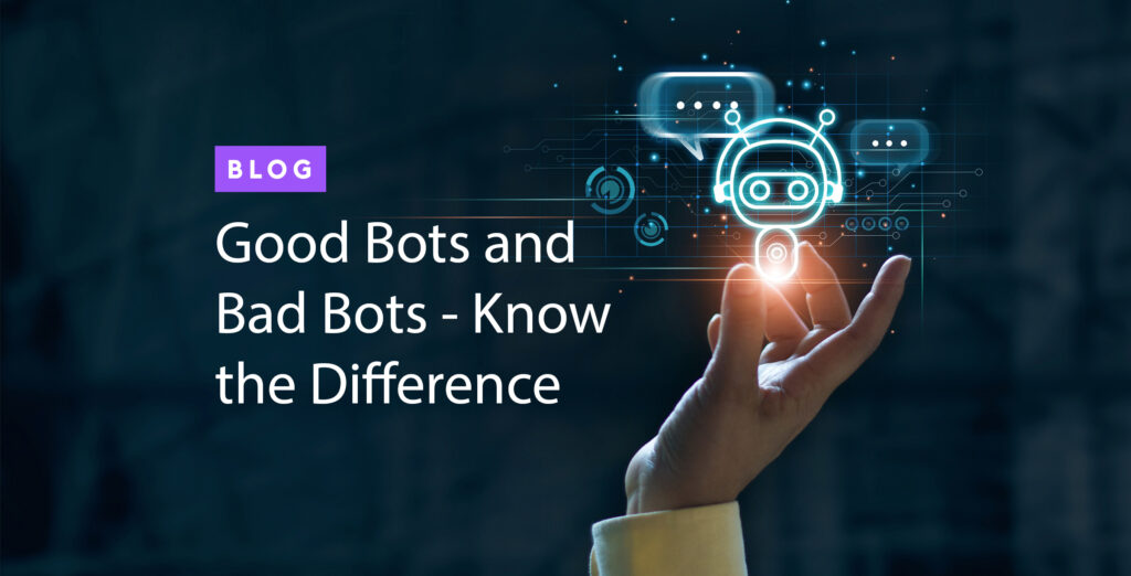 Good bots and bad bots whats the difference
