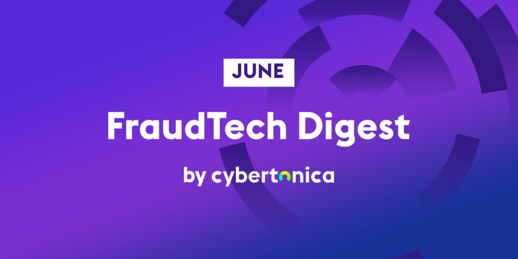 June fraud tech digest