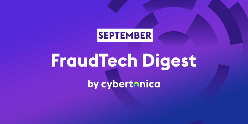 FraudTech digest by Cybertonica - September edition